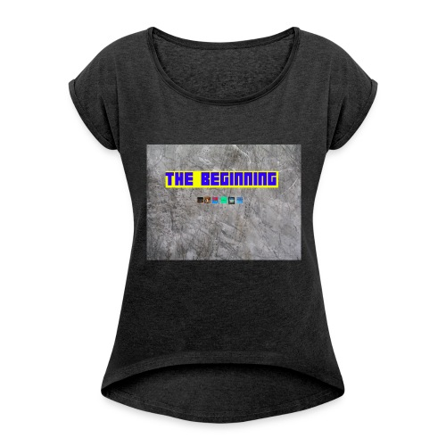 The Beginning - Women's T-Shirt with rolled up sleeves