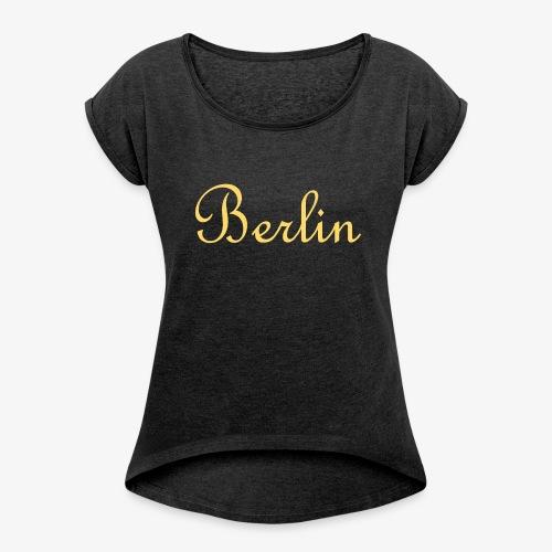 Berlin - Frauen T-Shirt mit gerollten Ärmeln