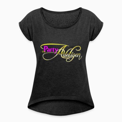 Die PartyAdeligen - Frauen T-Shirt mit gerollten Ärmeln