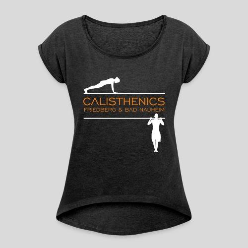 Calisthenics Friedberg / Bad Nauheim (weiss) - Frauen T-Shirt mit gerollten Ärmeln