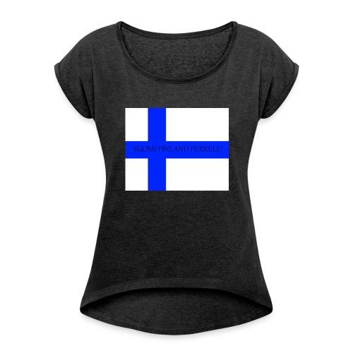 SUOMI FINLAND PERKELE - Naisten T-paita, jossa rullatut hihat