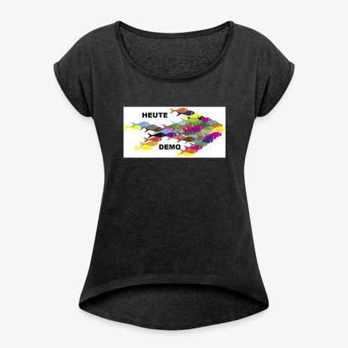Fische Fisch Fischschwarm Demo Heute Petcontest - Frauen T-Shirt mit gerollten Ärmeln