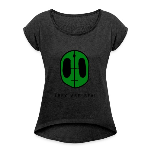 Aliens Are Real - Women's T-shirt with rolled up sleeves