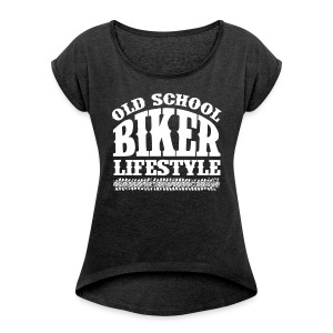 Old School Biker - Women's T-shirt with rolled up sleeves