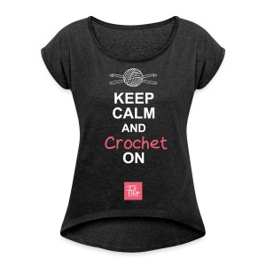Keep calm and Crochet on - Maglietta da donna con risvolti