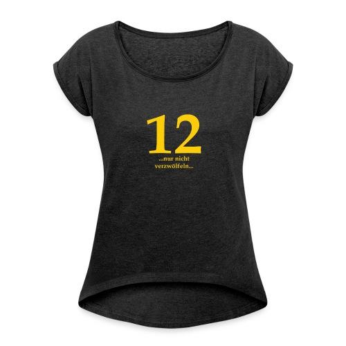 12gelb - Frauen T-Shirt mit gerollten Ärmeln