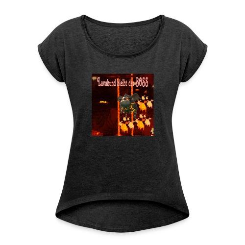 Lavahund der Boss - Frauen T-Shirt mit gerollten Ärmeln