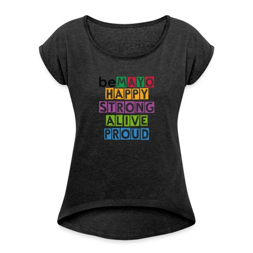 Happy Strong Alive Proud - Women's T-shirt with rolled up sleeves