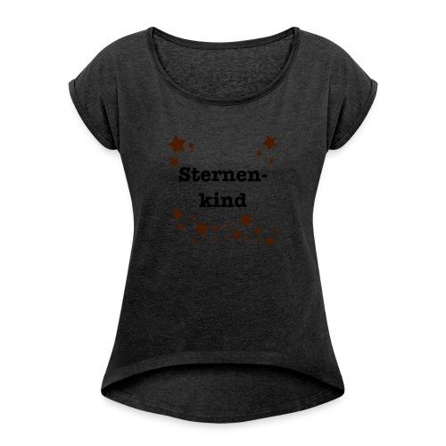 Sternenkind - Frauen T-Shirt mit gerollten Ärmeln