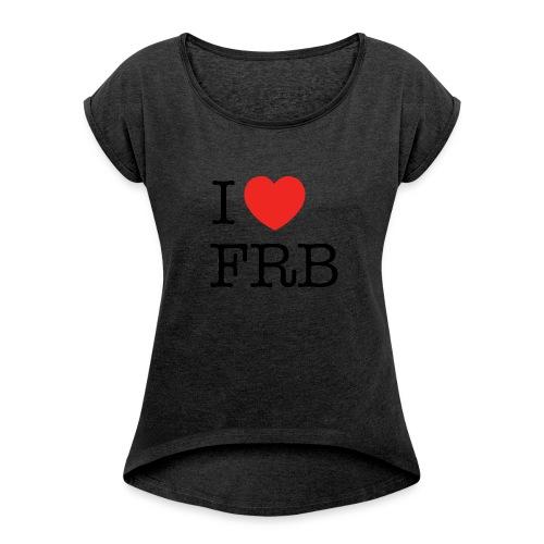 I Love FRB - Workwear - Dame T-shirt med rulleærmer