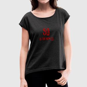 50th birthday: 50 is the new 25 - Women's T-shirt with rolled up sleeves