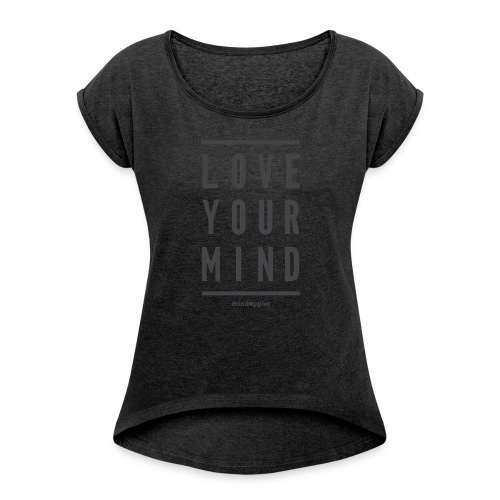 Mindapples Love your mind merchandise - Women's T-shirt with rolled up sleeves