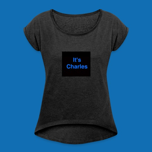 It's Charles - Women's T-shirt with rolled up sleeves