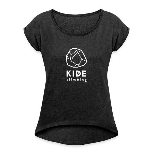kide logo - Naisten T-paita, jossa rullatut hihat