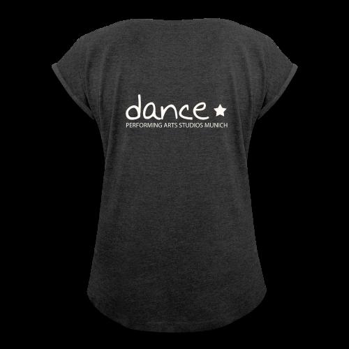 Dance *weiß* - Frauen T-Shirt mit gerollten Ärmeln