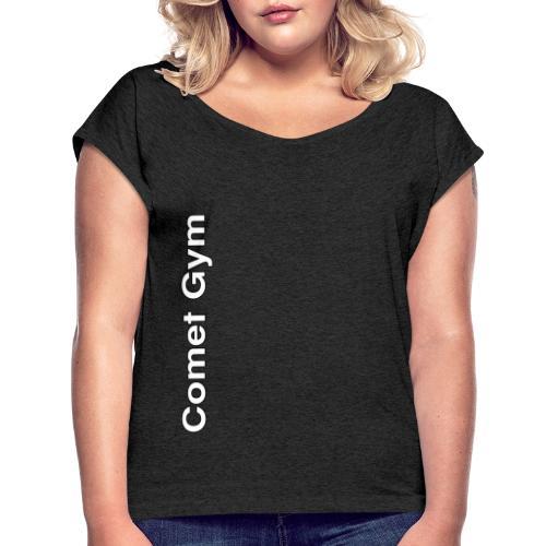 Comet Gym 2021 dubbeltryck - T-shirt med upprullade ärmar dam
