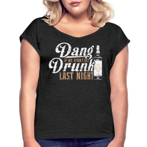 DangDrunkWhite 01 png - Women's T-Shirt with rolled up sleeves