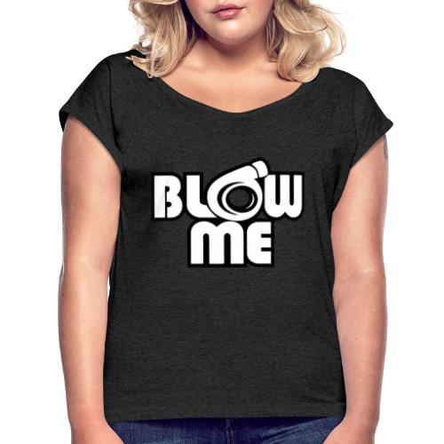 blow me - T-shirt med upprullade ärmar dam