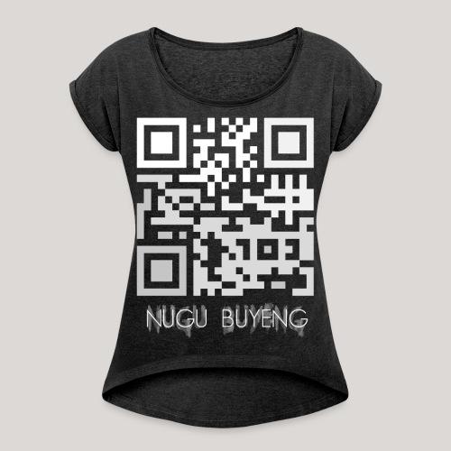 Wer das scannt ist doof 2 Nugu Buyeng - Frauen T-Shirt mit gerollten Ärmeln