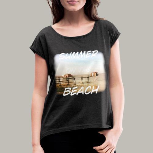 Summer on the beach - T-shirt à manches retroussées Femme