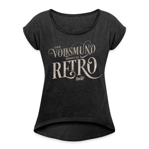 fraulux retro - Frauen T-Shirt mit gerollten Ärmeln