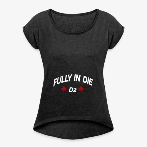 Fully In Die D2 'Quote By Mula B' - Vrouwen T-shirt met opgerolde mouwen