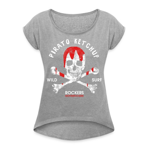 Pirato Ketchup Skull - Women's T-Shirt with rolled up sleeves
