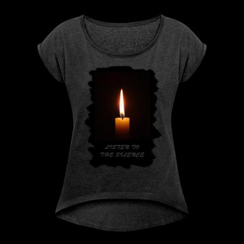 Listen to the Silence - Frauen T-Shirt mit gerollten Ärmeln