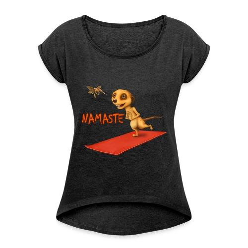 Yoga Meerkat Namaste2 - Frauen T-Shirt mit gerollten Ärmeln