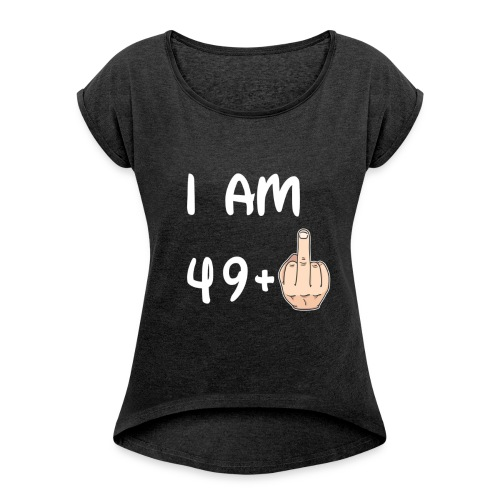 50th Birthday - I am 49+1 T shirt Hoodie Sweater - Maglietta da donna con risvolti