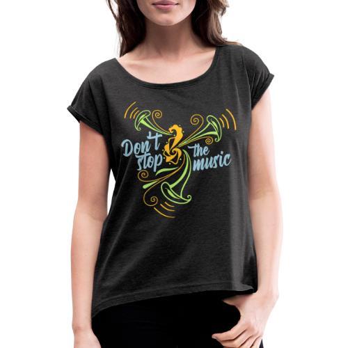 No pares a musica - Camiseta con manga enrollada mujer