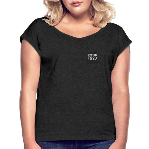 Korean Food Stories LOGO - Frauen T-Shirt mit gerollten Ärmeln