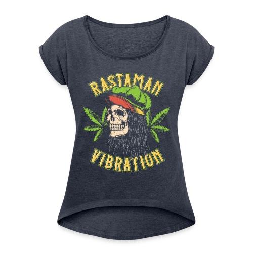 Rastaman - Cannabis - Frauen T-Shirt mit gerollten Ärmeln