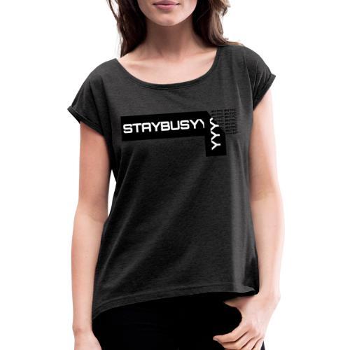 Schwarze Abgezogene StayBusy Folie - Frauen T-Shirt mit gerollten Ärmeln