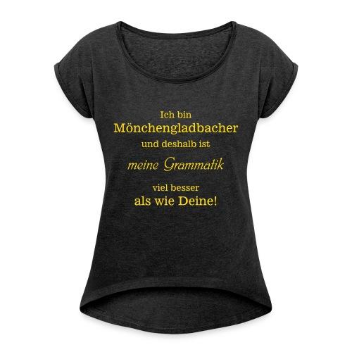 Gladbacher Grammatik - Frauen T-Shirt mit gerollten Ärmeln