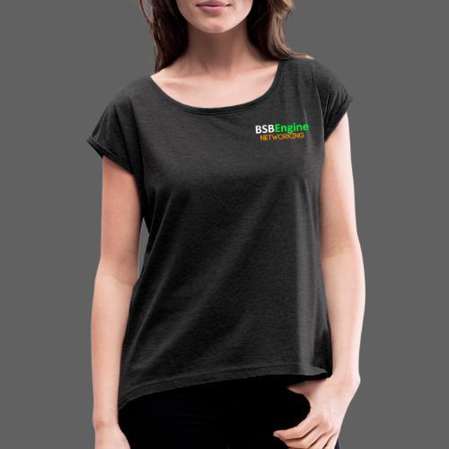 BSBEngine Networking 2019 - Frauen T-Shirt mit gerollten Ärmeln