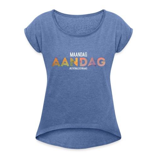 AANdag - Vrouwen T-shirt met opgerolde mouwen