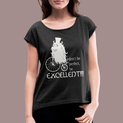 Excellent1 - Frauen T-Shirt mit gerollten Ärmeln