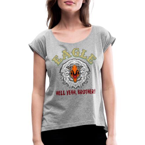 Hell Yeah brother! - T-shirt med upprullade ärmar dam