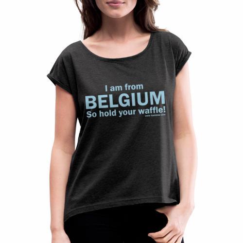 From Belgium - Vrouwen T-shirt met opgerolde mouwen