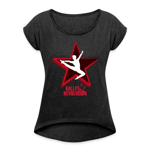 Ballet Revolución Tänzer - Frauen T-Shirt mit gerollten Ärmeln
