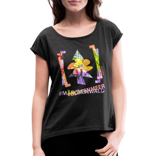art.4.nature #MärchenMeer - Frauen T-Shirt mit gerollten Ärmeln