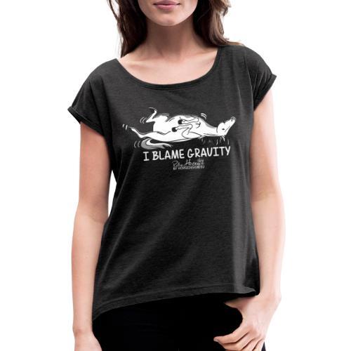 Schwerkraft - Pferdespruch Comic - Frauen T-Shirt mit gerollten Ärmeln