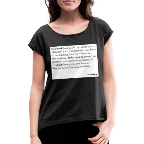 Telemark - die Definition - Frauen T-Shirt mit gerollten Ärmeln