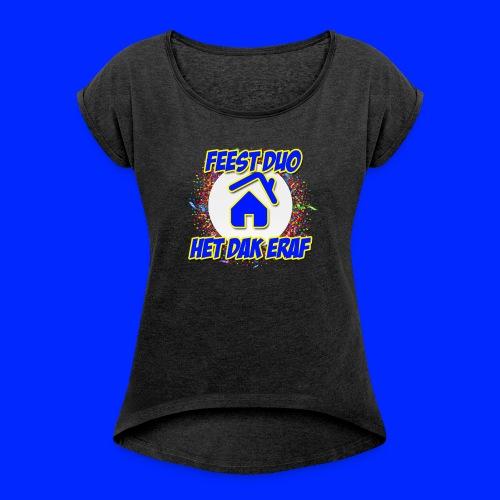 Feest Duo Het Dak Eraf - Vrouwen T-shirt met opgerolde mouwen