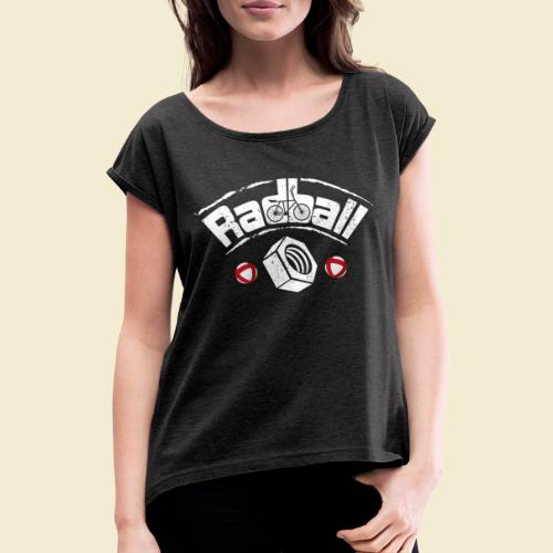 Radball | Mutter - Frauen T-Shirt mit gerollten Ärmeln