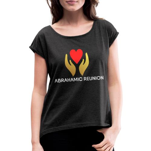 Abrahamic Reunion - Women's T-Shirt with rolled up sleeves