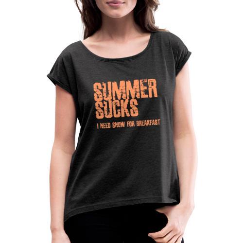 SUMMER SUCKS - Vrouwen T-shirt met opgerolde mouwen