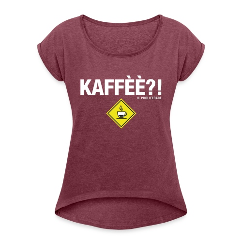 KAFFÈÈ?! by Il Proliferare - Maglietta da donna con risvolti