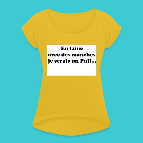 t-shirt humour - T-shirt à manches retroussées Femme